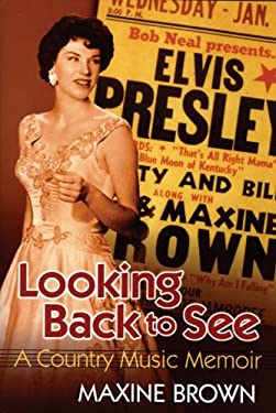 Looking Back to See: A Country Music Memoir 9781557289346