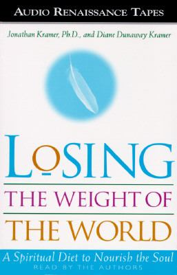 Losing the Weight of the World: A Spiritual Diet to Nourish the Soul 9781559274272