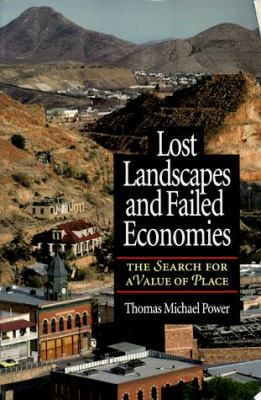 Lost Landscapes and Failed Economies: The Search for a Value of Place 9781559633697