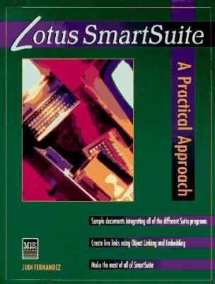 Lotus SmartSuite: A Practical Approach 9781558284234
