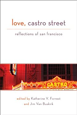 Love, Castro Street: Reflections of San Francisco 9781555839970