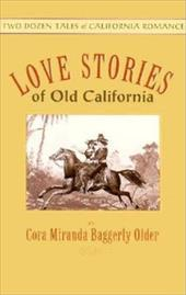Love Stories of Old California 6888122