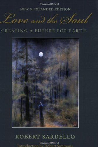Love and the Soul: Creating a Future for Earth 9781556437533