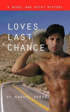 Love's Last Chance 9781555835057