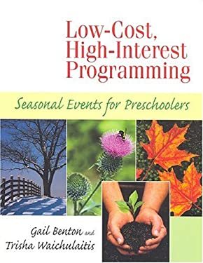 Low-Cost, High-Interest Programming: Seasonal Events for Preschoolers 9781555705022