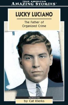 Lucky Luciano: The Father of Organized Crime 9781552651025