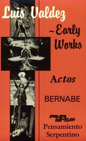 Early Works: Actos, Bernabe & Pensamiento Serpentino 9781558850033
