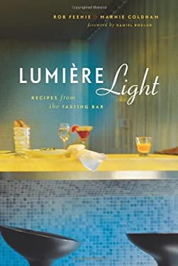 Lumiere Light: Recipes from the Tasting Bar 9781550549737