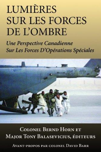 Lumieres Sur Les Forces de L'Ombre: Une Perspective Canadienne Sur Les Forces D'Operations Speciales 9781550026962