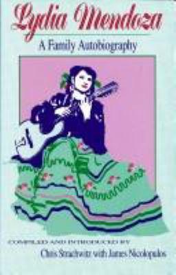 Lydia Mendoza: A Family Autobiography 9781558850651