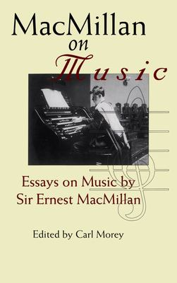 MacMillan on Music: Essays on Music 9781550022858