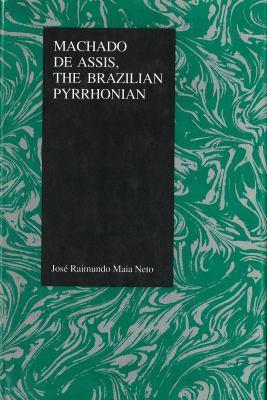Machado de Assis: The Brazilian Pyrrhonian 9781557530516