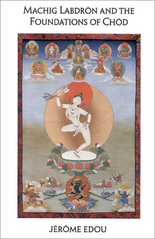 Machig Labdron & the Foundations of Chod 9781559390392