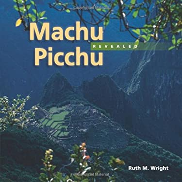 Machu Picchu Revealed 9781555664244