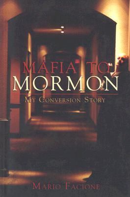 Mafia to Mormon: My Conversion Story 9781555177942