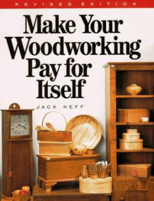 Make Your Woodworking Pay for Itself 9781558704183