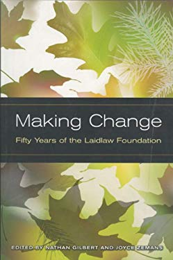 Making Change: Fifty Years of the Laidlaw Foundation