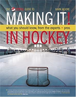 Making It! in Hockey: What You Should Know, from the Experts + Pros 9781551683546