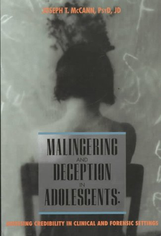 Malingering and Deception in Adolescents: Credibility Assessment in Clinical and Forensic Settings 9781557984609