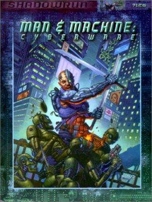 Man & Machine: Cyberware 9781555603632
