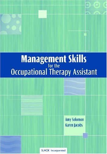 Management Skills for the Occupational Therapy Assistant 9781556425387