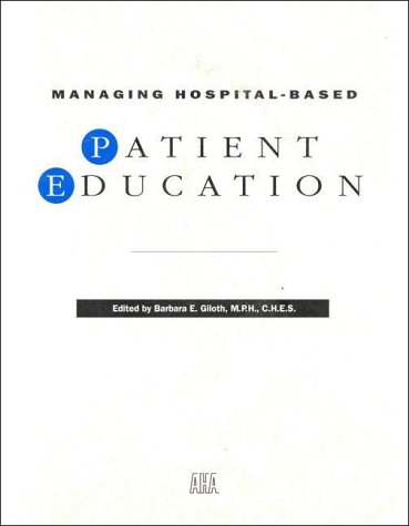 Managing Hospital-Based Patient Education 9781556480973
