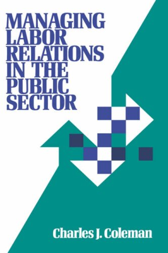 Managing Labor Relations in the Public Sector 9781555422455