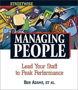 Managing People: Lead Your Staff to Peak Performance 9781558507265