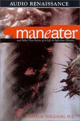 Maneater: And Other True Stories of a Life in Infectious Diseases 9781559276788