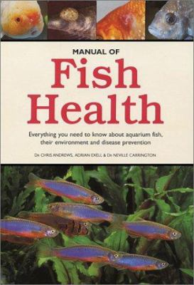 Manual of Fish Health: Everything You Need to Know about Aquarium Fish, Their Environment and Disease Prevention 9781552978245