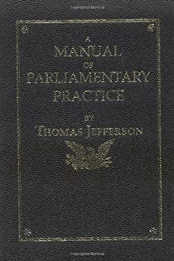 Manual of Parliamentary Practice 9781557092021