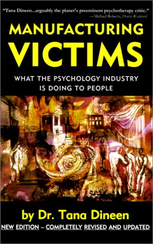 Manufacturing Victims: What the Psychology Industry Is Doing to People 9781552070321
