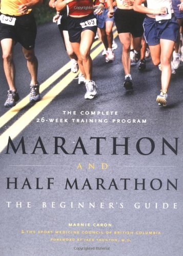 Marathon and Half Marathon: The Beginner's Guide 9781553651581
