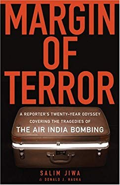 Margin of Terror: A Reporter's Twenty-Year Odyssey Covering the Tragedies of the Air India Bombing 9781552637722
