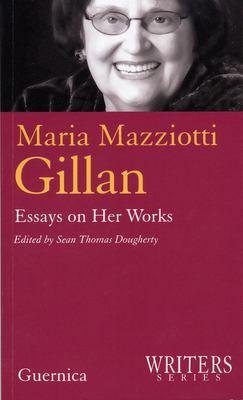 Maria Mazziotti Gillan: Essays on Her Works 9781550712506