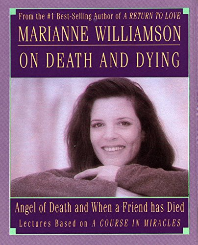 Marianne Williamson on Death & Dying 9781559945912