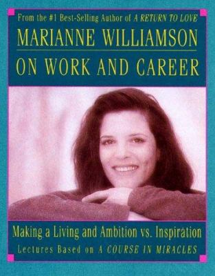 Marianne Williamson on Work/Career 9781559945905