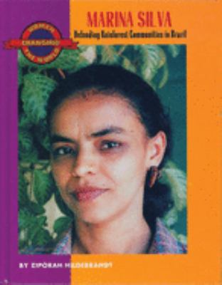 Marina Silva: Defending Rainforest Communities in Brazil 9781558612624