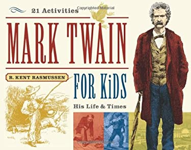 Mark Twain for Kids: His Life & Times, 21 Activities 9781556525278