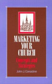 Marketing Your Church: Concepts and Strategies 6873259
