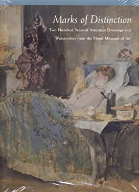 Marks of Distinction: Two Hundred Years of American Drawings and Watercolors from the Hood Museum of Art 9781555952754