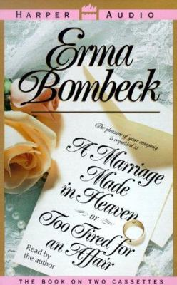 Marriage Made in Heaven--Or Too Tired to Have an Affair 9781559947411