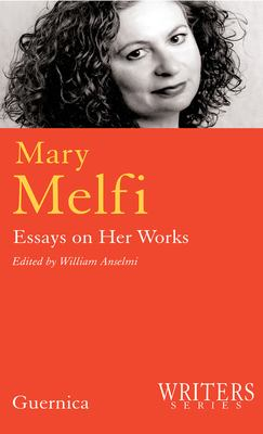 Mary Melfi: Essays on Her Works 9781550712513