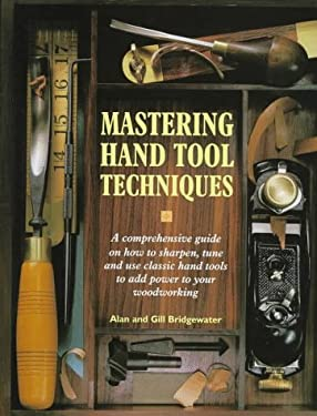Mastering Hand Tool Techniques 9781558704572