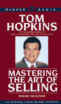 Mastering the Art of Selling: Mastering the Art of Selling 9781559944670