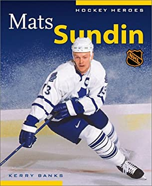 Mats Sundin (Hockey Heroes Biography Series) 9781550546422
