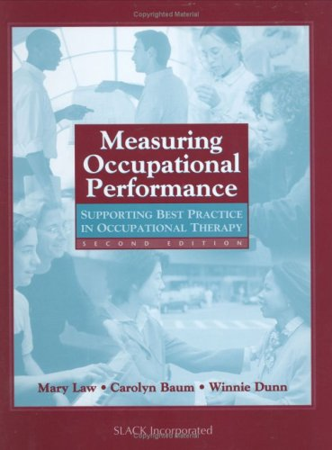 Measuring Occupational Performance: Supporting Best Practice in Occupational Therapy 9781556426834