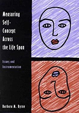 Measuring Self Concept Across Life 9781557983329