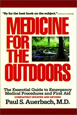 Medicine for the Outdoors: The Essential Guide to Emergency Medical Procedures and First Aid 9781558217232