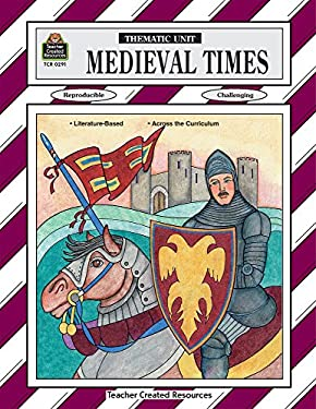 Medieval Times Thematic Unit 9781557342911